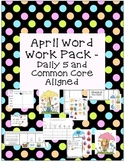 Daily Word Work or Literacy Centers Pack:  April (Common C