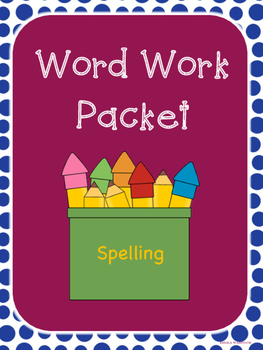 Spelling Word Work Packet