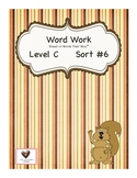 """Word Work Packet based on """"Words Their Way""""™ LEVEL C, SORT #6."""