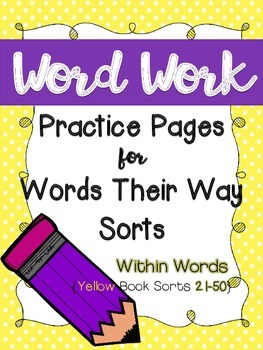 Word Work Pages for Words Their Way: {Within Words Yellow Book Sorts 21-50}