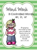 Word Work: R Controlled Words (er, ir, & ur)