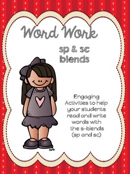 Word Work:  S Blends (sp and sc)