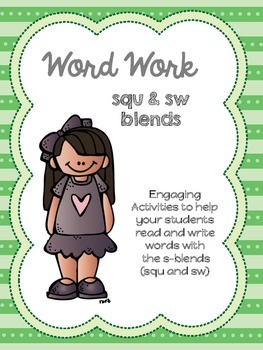 Word Work: S Blends (squ and sw)