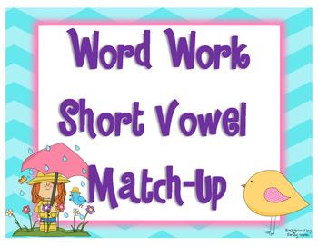 Word Work- Short Vowel Match