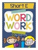 Word Work - Short e