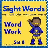 Kindergarten -Special Education -Sight Word  Set 8  (Super Hero Themed)