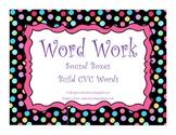 Word Work: Sound Box & CVC Word Building Work Mats