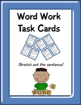 Word Work Task Cards! (stretching sentences)