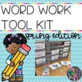 Word Work Tool Kit: Spring Edition
