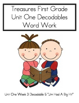 "Word Work- Treasures First Grade Unit 1 Week 3 Decodable 5- ""Jim Had A Big Hit"""