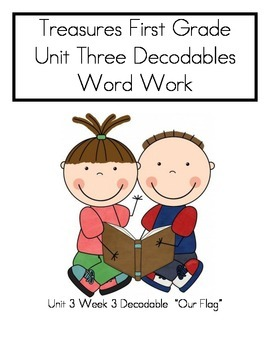 """Word Work- Treasures First Grade Unit 3 Week 3 Decodable 6 """"Our Flag"""""""