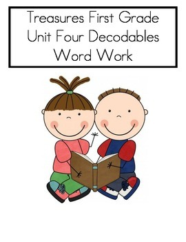 Word Work- Treasures First Grade Unit 4 Decodables- COMPLETE UNIT- 10 decodables