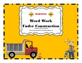 Word Work: Under Construction