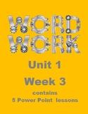 Wonders Word Work Unit 1 Week 3 Power Point