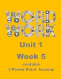 Wonders Word Work Unit 1 Week 5 Power Point