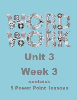 Wonders Word Work Unit 3 Week 3 Power Point