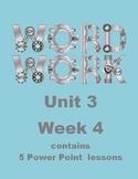 Wonders Word Work Unit 3 Week 4 Power Point