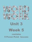 Wonders Word Work Unit 3 Week 5 Power Point