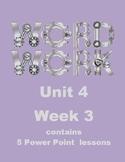 Wonders Word Work Unit 4 Week 3 Power Point