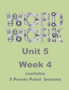 Wonders Word Work Unit 5 Week 4 Power Point