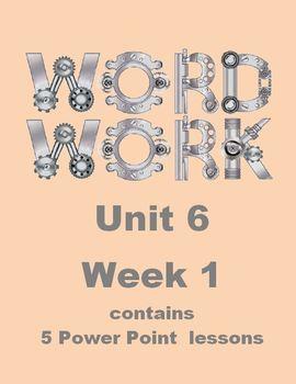 Wonders Word Work Unit 6 Week 1 Power Point