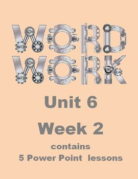 Wonders Word Work Unit 6 Week 2 Power Point