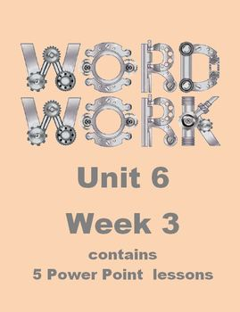 Wonders Word Work Unit 6 Week 3 Power Point
