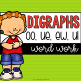 Word Work: Vowel Digraphs oo, ue, ew, and ui