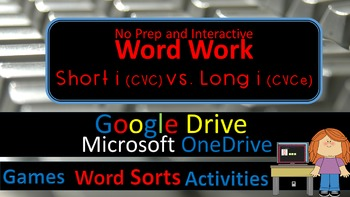 Word Work-Word Sorts/Games & Activities—Short I vs. Long I --Google Drive