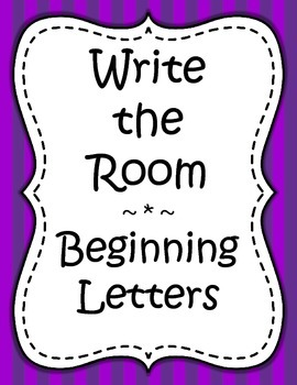 Word Work - Write the Room - Beginning Letters