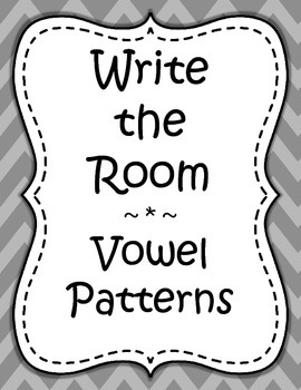 Word Work - Write the Room - Vowel Patterns