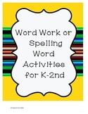 Word Work and Spelling Word Activities
