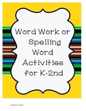 Word Work and Spelling Word Activities