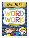 Word Work - ew, ue, ui