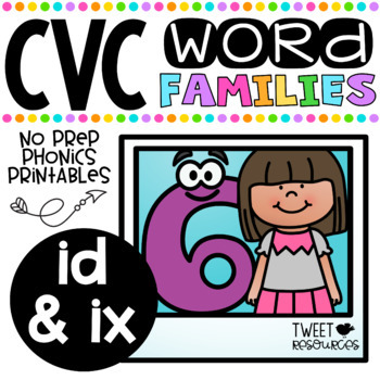 CVC Word Family 'ID' and 'IX' No Prep Phonics Printables