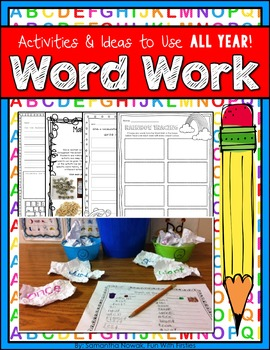 Word Work: ideas and activities that you can use all year long, again and again!