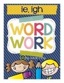 Word Work - ie, igh