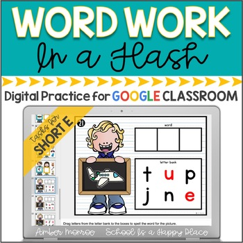 Word Work in a Flash: Short E {Digital Practice for Google Classroom}