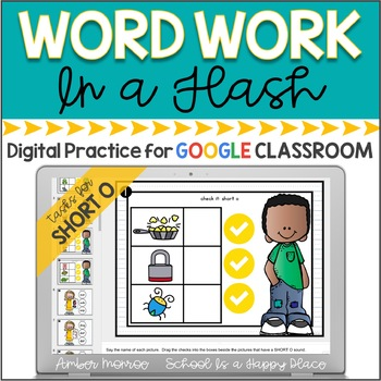 Word Work in a Flash: Short O {Digital Practice for Google Classroom}