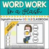 Word Work in a Flash: Short U {Digital Practice for Google Classroom}