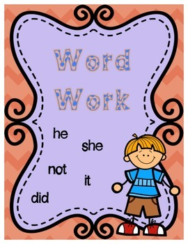 Word Work: it, he, she, not, did