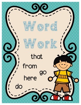 Word Work: that, do, here, from, go