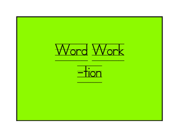 Word Work -tion