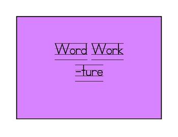 Word Work -ture