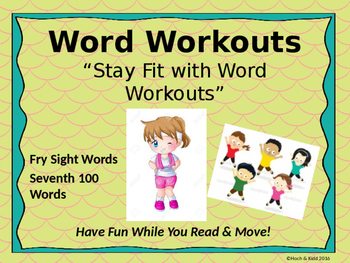 Word Workouts - Fry's Seventh 100 Sight Words