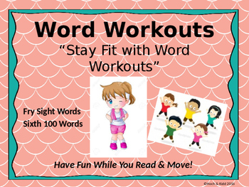 Word Workouts - Fry's Sixth 100 Sight Words