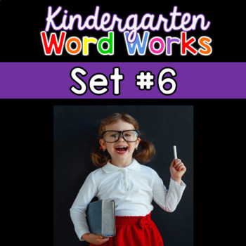 Kindergarten Word Works: Set #6 (Interactive PDF & Printab