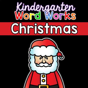 Kindergarten Word Works: Christmas Edition (Printable & Interactive PDF)