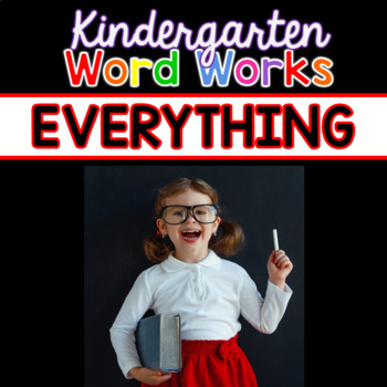 Kindergarten Word Works: EVERYTHING Bundle