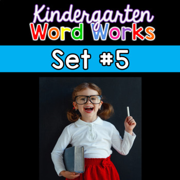 Kindergarten Word Works: Set #5 (Interactive PDF & Printab